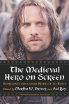 The Medieval Hero on Screen: Representations from Beowulf to Buffy - Martha W. Driver, Jonathan Rosenbaum