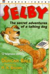 Selby: The Secret Adventures of a Talking Dog - Duncan Ball