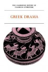 The Cambridge History of Classical Literature 1: Greek Literature Pt 2, Greek Drama - P.E. Easterling