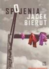 Spojenia - Jacek Bierut