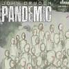 Pandemic - John Dryden, Ben Daniels, Emily Beecham, Michael Maloney
