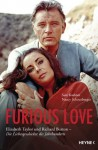Furious Love: Elizabeth Taylor und Richard Burton - Die Liebesgeschichte des Jahrhunderts (German Edition) - Sam Kashner, Nancy Schoenberger, Johanna Wais