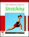 The Complete Guide to Stretching - Christopher M. Norris