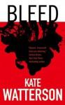 Bleed (Detective Ellie MacIntosh) - Kate Watterson