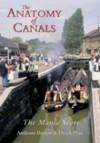 Anatomy of Canals: The Mania Years - Anthony Burton, Derek Pratt