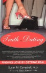 Truth in Dating: Finding Love by Getting Real - Susan Campbell, Gay Hendricks