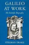 Galileo at Work - Stillman Drake