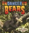 Endangered Bears (Earth's Endangered Animals) - Bobbie Kalman, Kylie Burns