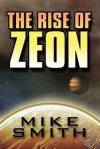 The Rise of Zeon - Mike Smith