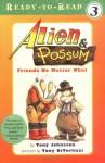 Alien & Possum: Friends No Matter What - Tony Johnston