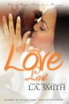 Making Love Last - L.A. Smith
