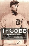 My Life in Baseball: The True Record - Ty Cobb, Al Stump, Charles C. Alexander