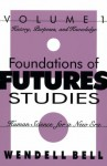 Foundations of Futures Studies: Human Science for a New Era: History, Purposes, Knowledge - Wendell Bell