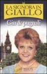 La signora in giallo. Gin & pugnali - Jessica Fletcher, Donald Bain, Barbara Murgia