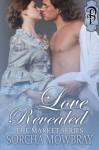 Love Revealed (The Market Series) - Sorcha Mowbray