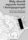 Mały słownik wyrazów kocich i kociojęzycznych - Przemysław Wechterowicz, Marta Ludwiszewska