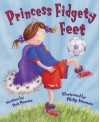 Princess Fidgety Feet - Pat Posner, Philip Norman