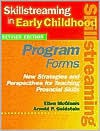 Skillstreaming in Early Childhood: Program Forms : New Strategies and Perspectives for Teaching Prosocial Skills - D. Ellen McGinnis, Arnold P. Goldstein