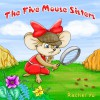 The Five Mouse Sisters(A Beautifully Illustrated Children Picture Book; Perfect Bedtime Story) - Rachel Yu