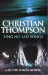Sing No Sad Songs - Christian Thompson, Jonathan Keeble