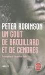 Un goût de brouillard et de cendres - Peter Robinson, Jean Esch