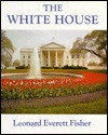 The White House - Leonard Everett Fisher