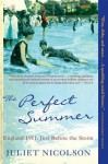 The Perfect Summer: England 1911, Just Before the Storm - Juliet Nicolson
