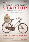 Niskobudżetowy startup. Zyskowny biznes i życie bez frustracji - Chris Guillebeau