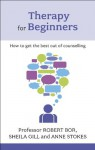 Therapy for Beginners - Robert Bor, Sheila Gill, Anne Stokes