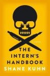 The Intern's Handbook - Shane Kuhn
