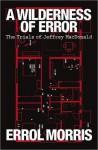 A Wilderness of Error: The Trials of Jeffrey MacDonald - Errol Morris