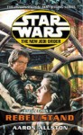 Star Wars: Rebel Stand (Star Wars: The New Jedi Order, #12; Enemy Lines, #2) - Aaron Allston
