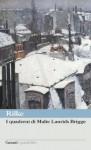 I quaderni di Malte Laurids Brigge (Garzanti Grandi Libri) (Italian Edition) - Rainer Maria Rilke, Furio Jesi