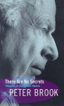 There Are No Secrets - Peter Brook