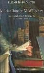 Mme du Châtelet, Mme d'Épinay ou l'Ambition féminine au XVIIIe siécle - Élisabeth Badinter