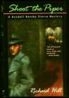 Shoot The Piper: A Randall Gatsby Sierra Mystery - Richard Hill