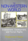 The Non-Western World: Environment, Development, and Human Rights - Pradyumna P. Karan