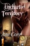 Unchartered Territory - Ann Cory