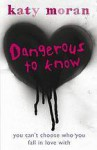 Dangerous to Know - Katy Moran
