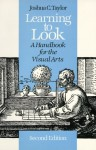 Learning to Look: A Handbook for the Visual Arts - Joshua C. Taylor