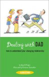 Dealing with Dad: How to Understand Your Changing Relationship - Joseph Périgot, N.B. Grace, Christian Quennehen, Joseph Périgot