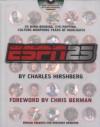 ESPN 25: 25 Mind-Bending, Eye-Popping, Culture-Morphing Years of Highlights - Charles Hirshberg, Chris Berman