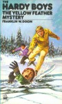 The Yellow Feather Mystery (Hardy Boys, #33) - Franklin W. Dixon