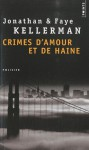 Crimes d'amour et de haine - Jonathan Kellerman, Faye Kellerman, William Olivier Desmond