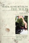 Herbal Remedies from the Wild: Finding and Using Medicinal Herbs - Corinne Martin, Helen Taylor