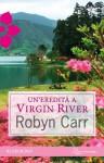 Un'eredita' a Virgin River - Robyn Carr