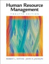 Human Resource Management, 12th Edition - John H. Jackson, Robert L. (Robert L. Mathis) Mathis