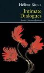 Intimate Dialogues - Hélène Rioux, Jonathan Kaplansky