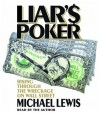 Liar's Poker: Rising Through the Wreckage on Wall Street - Michael Lewis