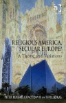 Religious America, Secular Europe?: A Theme and Variations. Peter Berger, Grace Davie and Effie Fokas - Peter L. Berger